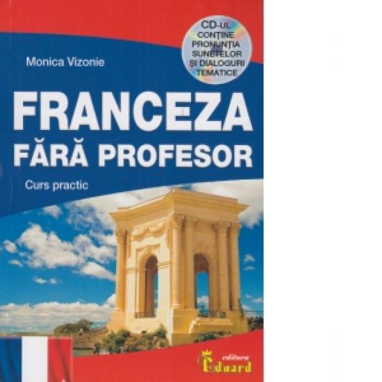 Franceza Fara Profesor (Curs Practic + CD)